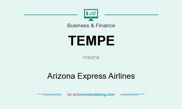 What does TEMPE mean? It stands for Arizona Express Airlines