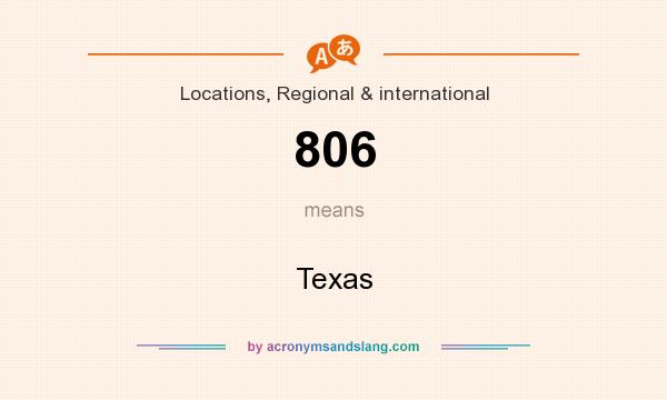 What does 806 mean? It stands for Texas