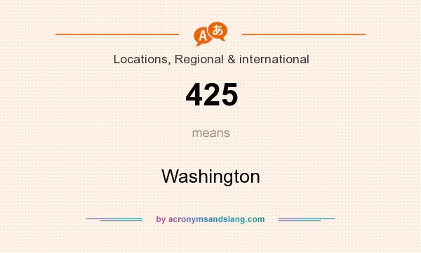 What does 425 mean? It stands for Washington