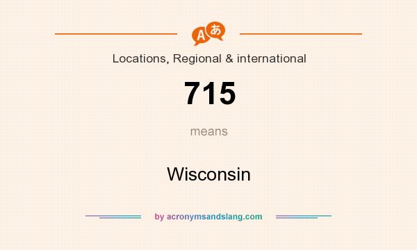 What does 715 mean? It stands for Wisconsin