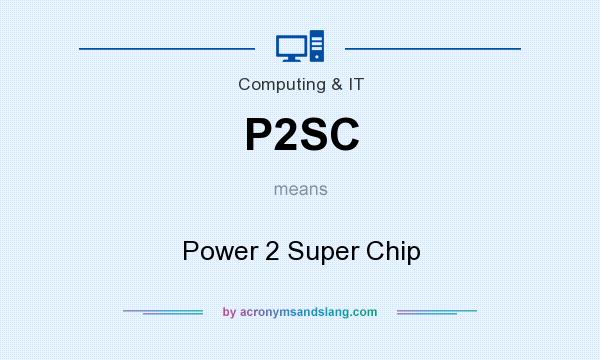 What does P2SC mean? It stands for Power 2 Super Chip