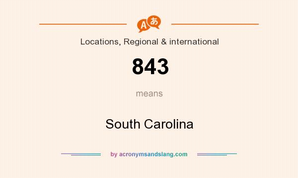What does 843 mean? It stands for South Carolina