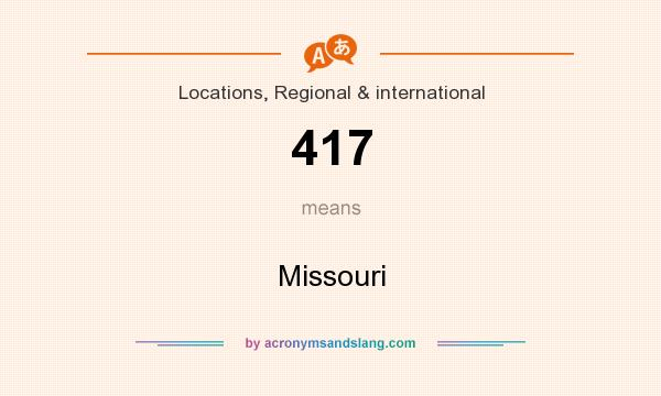 What does 417 mean? It stands for Missouri