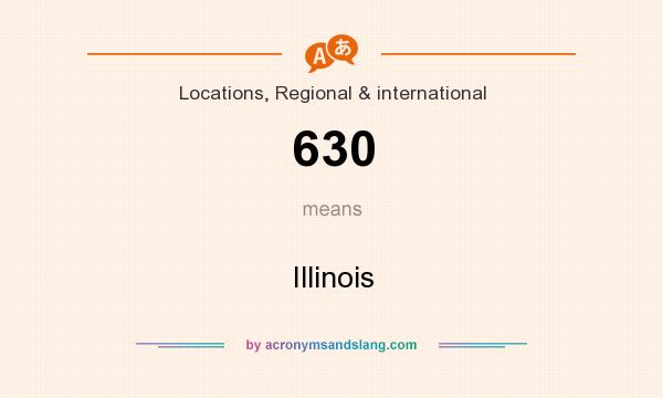 What does 630 mean? It stands for Illinois