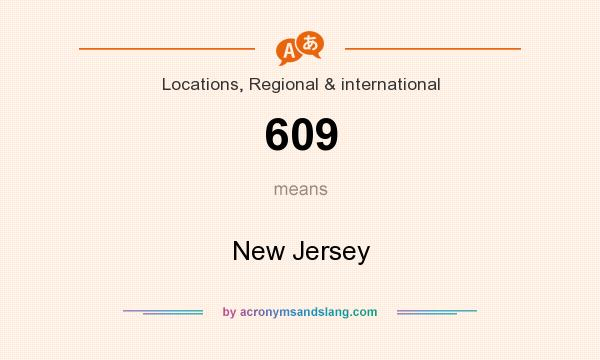 What does 609 mean? It stands for New Jersey
