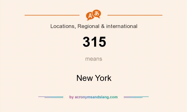 What does 315 mean? It stands for New York