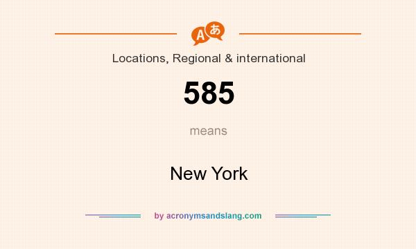 What does 585 mean? It stands for New York
