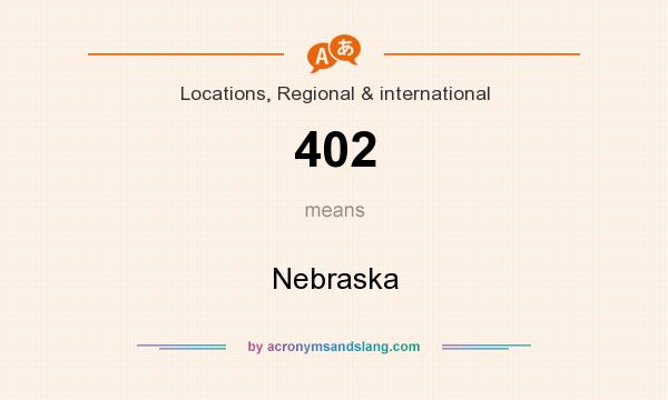 What does 402 mean? It stands for Nebraska