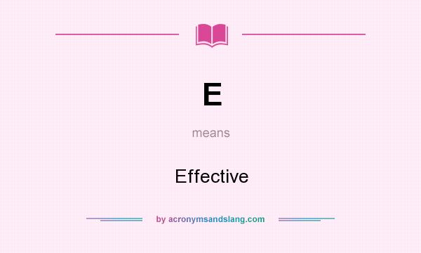 What does E mean? It stands for Effective