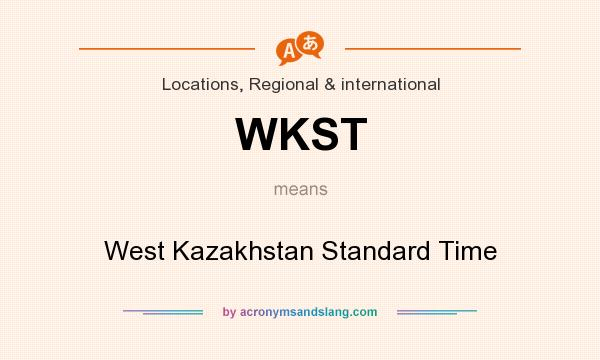What does WKST mean? It stands for West Kazakhstan Standard Time
