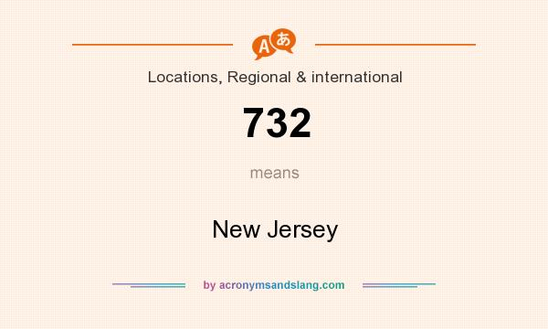 What does 732 mean? It stands for New Jersey