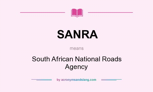 What does SANRA mean? It stands for South African National Roads Agency