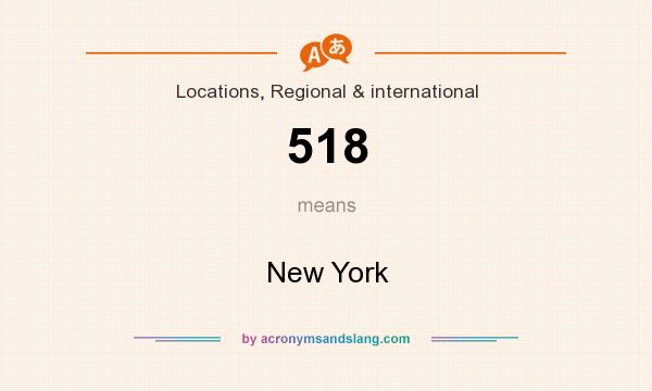 What does 518 mean? It stands for New York