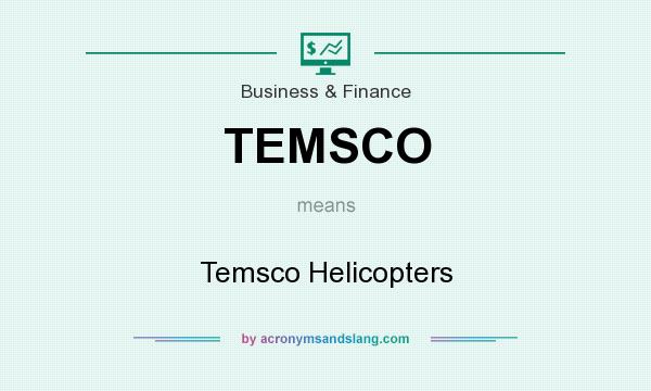 What does TEMSCO mean? It stands for Temsco Helicopters