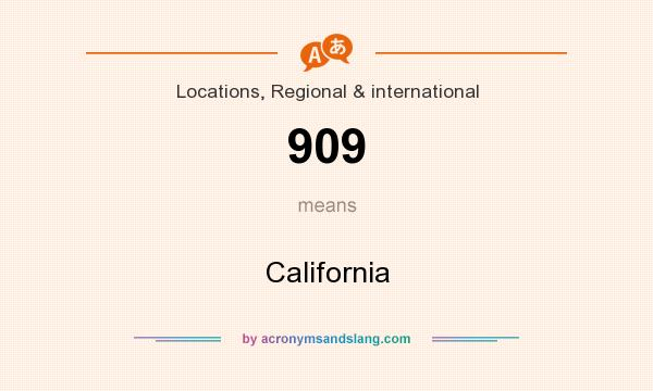 What does 909 mean? It stands for California