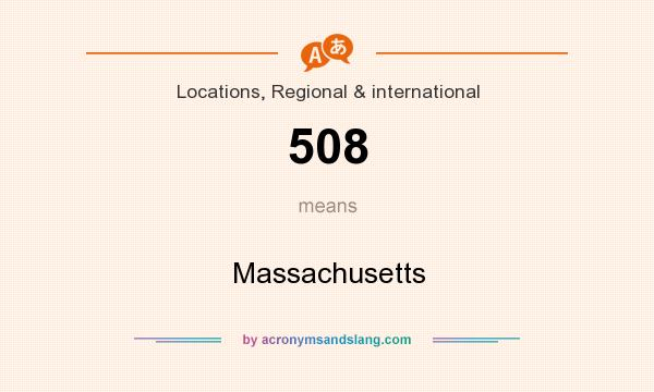 What does 508 mean? It stands for Massachusetts