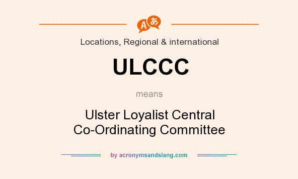 What does ULCCC mean? It stands for Ulster Loyalist Central Co-Ordinating Committee