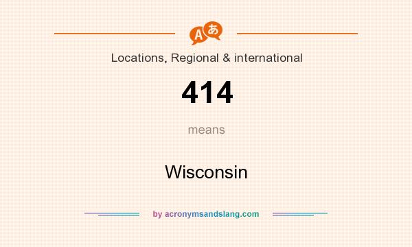 What does 414 mean? It stands for Wisconsin