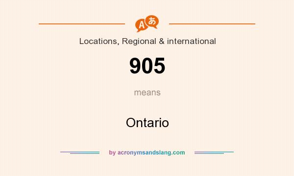 What does 905 mean? It stands for Ontario