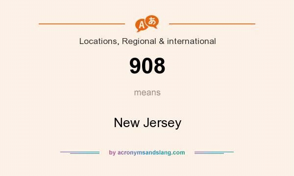 What does 908 mean? It stands for New Jersey