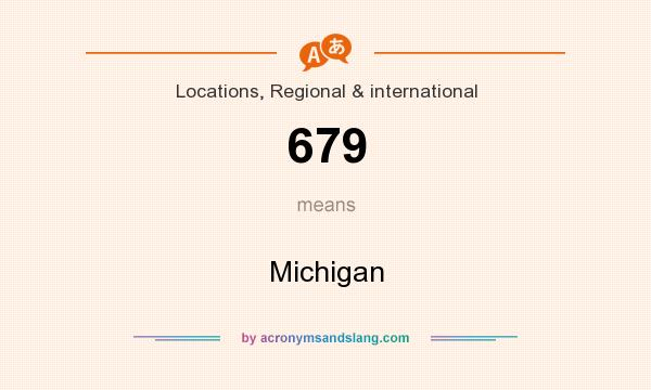 What does 679 mean? It stands for Michigan