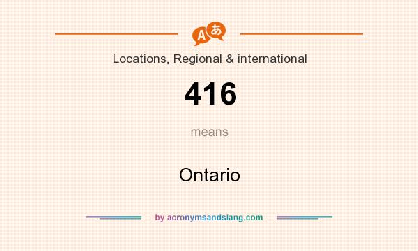 What does 416 mean? It stands for Ontario