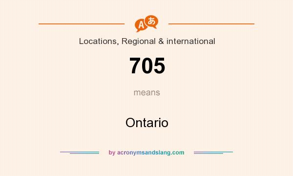 What does 705 mean? It stands for Ontario