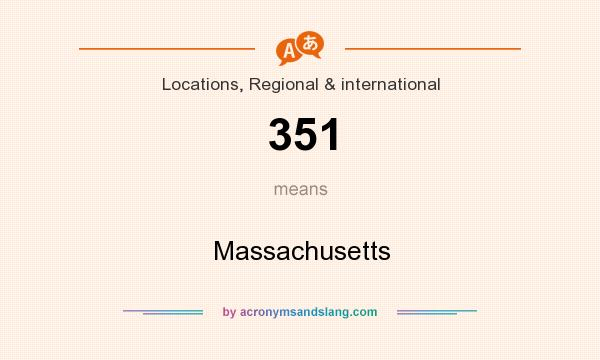 What does 351 mean? It stands for Massachusetts
