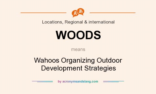 What does WOODS mean? It stands for Wahoos Organizing Outdoor Development Strategies