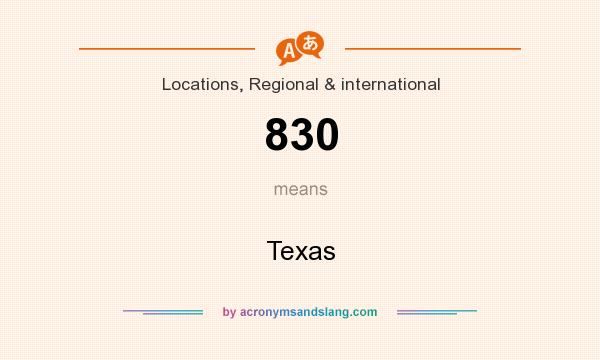 What does 830 mean? It stands for Texas