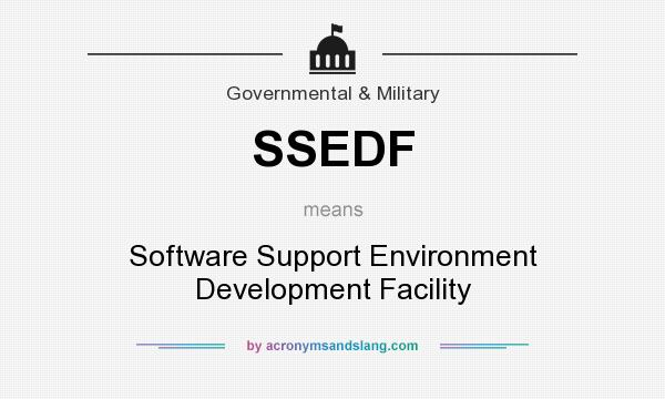 What does SSEDF mean? It stands for Software Support Environment Development Facility