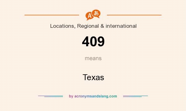 What does 409 mean? It stands for Texas
