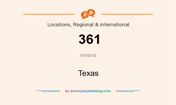 What does 361 mean? It stands for Texas