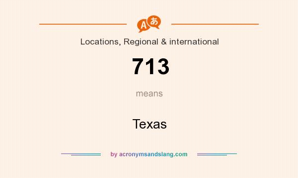 What does 713 mean? It stands for Texas