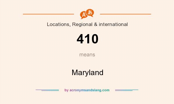 What does 410 mean? It stands for Maryland