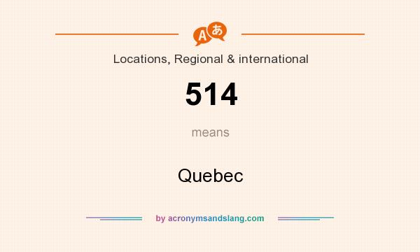 What does 514 mean? It stands for Quebec