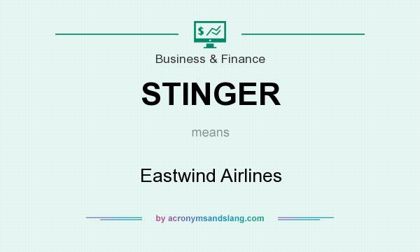 What does STINGER mean? It stands for Eastwind Airlines