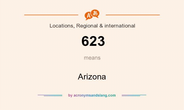 What does 623 mean? It stands for Arizona