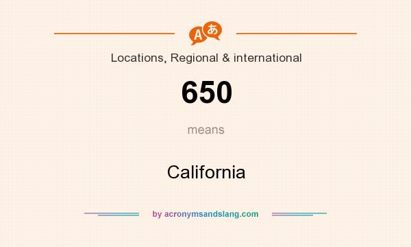 What does 650 mean? It stands for California