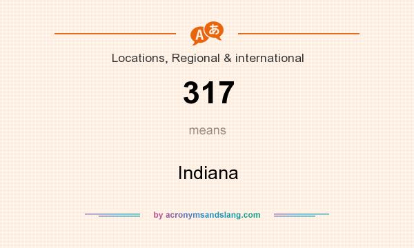 What does 317 mean? It stands for Indiana