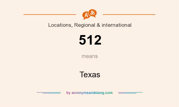 What does 512 mean? It stands for Texas