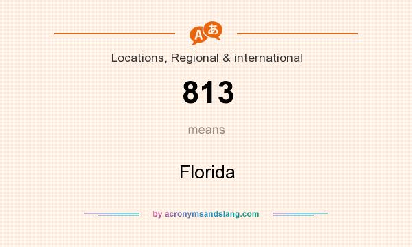 What does 813 mean? It stands for Florida
