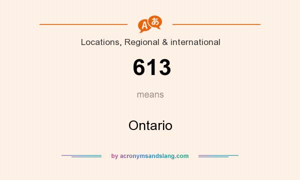 What does 613 mean? It stands for Ontario