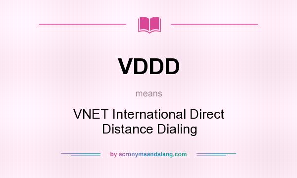 What does VDDD mean? It stands for VNET International Direct Distance Dialing