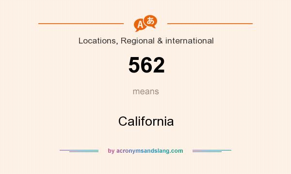 What does 562 mean? It stands for California