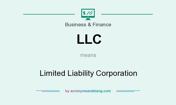 LLC - Limited Liability Corporation in Business & Finance by ...