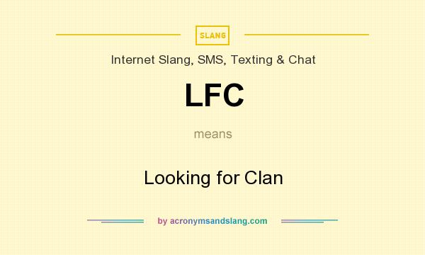 What does LFC mean? It stands for Looking for Clan