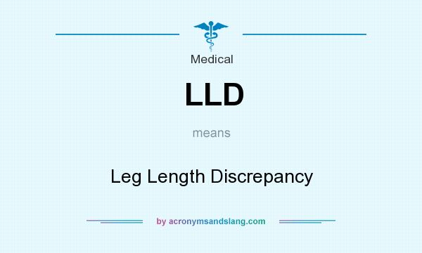 What does LLD mean? It stands for Leg Length Discrepancy