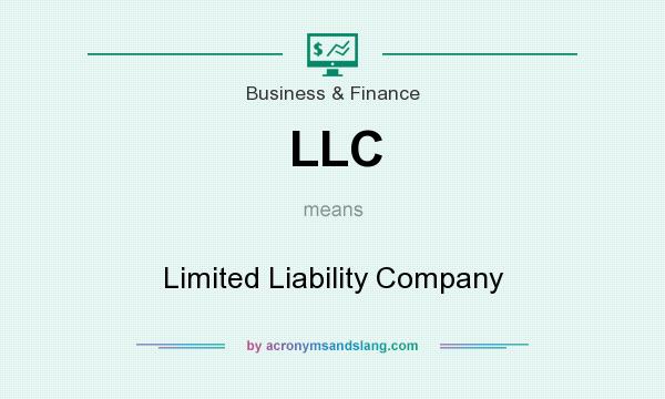 What does LLC mean? It stands for Limited Liability Company