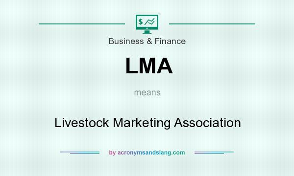 What does LMA mean? It stands for Livestock Marketing Association